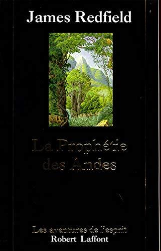 La prophétie des Andes : á la poursuite du manuscrit secret dans la jungle du Pérou, roman