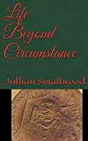 Life Beyond Circumstances