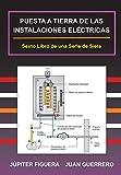 PUESTA A TIERRA DE LAS INSTALACIONES ELÉCTRICAS: 6 (Instalaciones Eléctricas Residenciales)