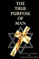 The True Purpose of Man