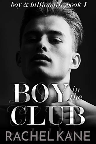 Boy in the Club: a boy & billionaire novel (English Edition)