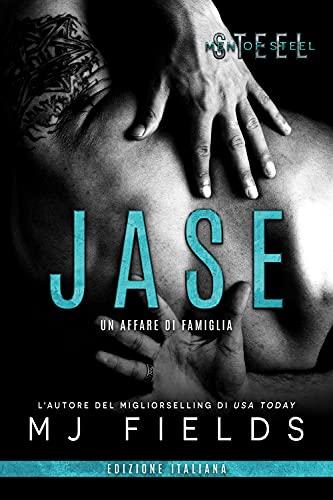 Jase: Un affare di famiglia (Men of Steel (Italian edition) Vol. 1)