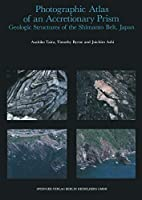 Photographic Atlas of an Accretionary Prism: Geologic Structures of the Shimanto Belt, Japan