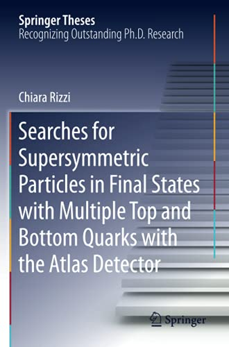 Searches for Supersymmetric Particles in Final States with Multiple Top and Bottom Quarks with the Atlas Detector (Springer Theses)