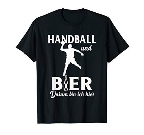 Handball Und Bier Darum Bin Ich Hier Handballer Bier T-Shirt
