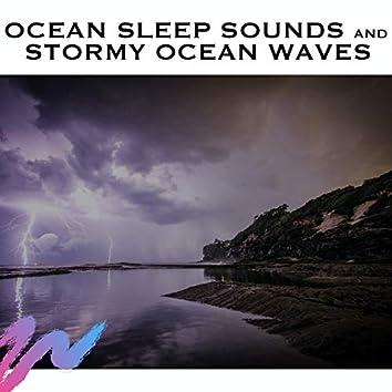 Ocean Sleep Sounds and Stormy Ocean Waves