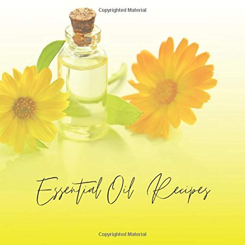 Essential Oil Recipes: Blank for Aromatherapy Blends, Diffusers, Sleep & Headache Relief, and Anxiety