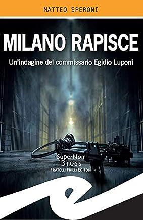 Milano rapisce: Unindagine del commissario Egidio Luponi