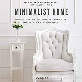 Minimalist Home: How to Declutter, Simplify Your Life for Better Calm and Focus cover art