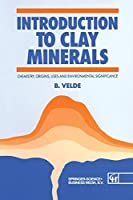 """Introduction to Clay Minerals: """"Chemistry, Origins, Uses And Environmental Significance"""" (Routledge Geography and Envirmnt)"""