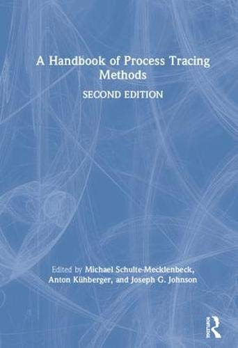 A Handbook of Process Tracing Methods: 2nd Edition (Society for Judgment and Decision Making)