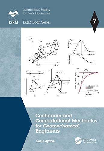 Continuum and Computational Mechanics for Geomechanical Engineers (ISRM Book Series)