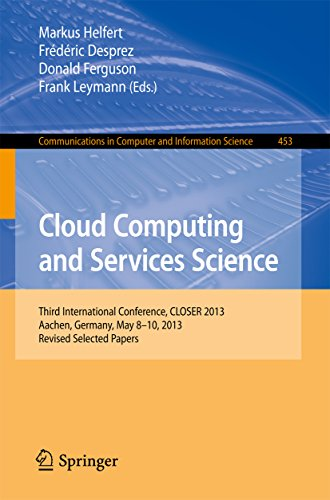 Cloud Computing and Services Science: Third International Conference, CLOSER 2013, Aachen, Germany, May 8-10, 2013, Revised Selected Papers (Communications ... Science Book 453) (English Edition)