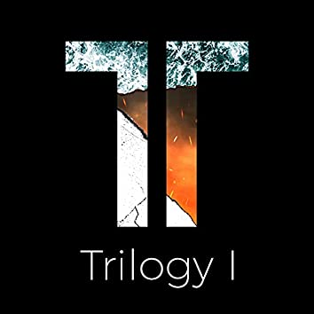 Trilogy I