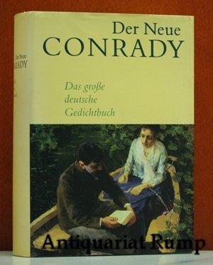 Der neue Conrady : das große deutsche Gedichtbuch von den Anfängen bis zur Gegenwart.