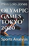Olympic Games Tokyo 2020: Sports Analysis (English Edition)