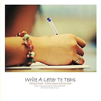 Write A Letter With Flowing Tears