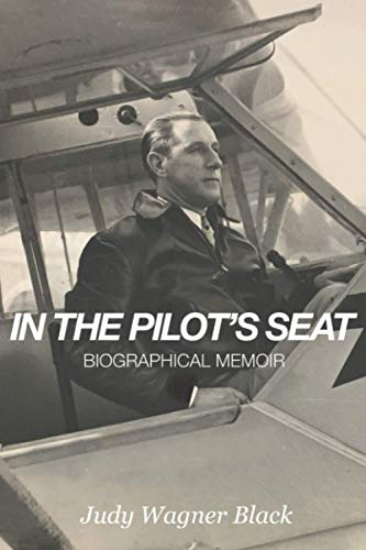 Compare Textbook Prices for In The Pilot's Seat: Biographical Memoir  ISBN 9781649998347 by Black, Judy Wagner