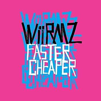 Faster Cheaper
