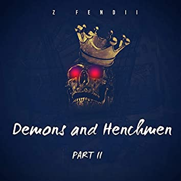 Demons and Henchmen, Pt. 2
