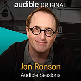 Jon Ronson     Audible Sessions: FREE Exclusive Interview              By:                                                                                                                                 Robin Morgan                               Narrated by:                                                                                                                                 Jon Ronson                      Length: 28 mins     112 ratings     Overall 4.6