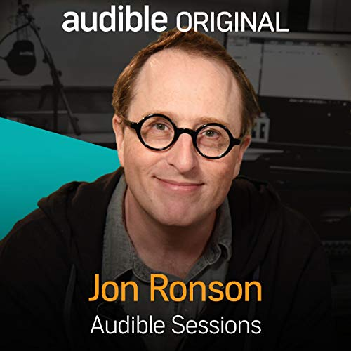 Jon Ronson     Audible Sessions: FREE Exclusive Interview              By:                                                                                                                                 Robin Morgan                               Narrated by:                                                                                                                                 Jon Ronson                      Length: 28 mins     69 ratings     Overall 4.6