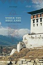 [(Under the Holy Lake: A Memoir of Eastern Bhutan )] [Author: Ken Haigh] [Jul-2008]