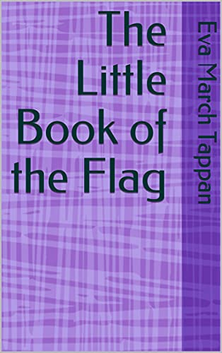 The Little Book of the Flag (English Edition)