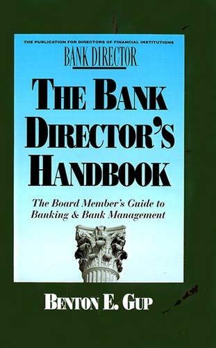 Compare Textbook Prices for The Bank Director's Handbook: The Board Member's Guide to Banking & Bank Management Bankline Publication 1ST Edition ISBN 9781557387929 by Gup, Benton E.,Gup, Benton E.
