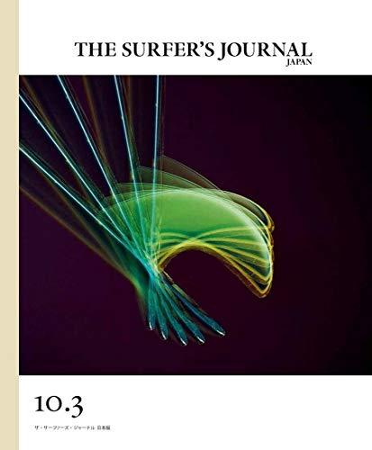 THE SURFER'S JOURNAL(ザ・サーファーズ・ジャーナル) 日本版 10.3号 (2020年9月号)の詳細を見る