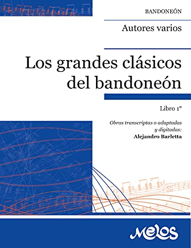 Los grandes clásicos del bandoneón. Libro 1°: Obras transcriptas o adaptadas y digitadas por Alejandro Barletta (Spanish Edition)