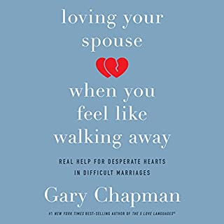 Loving Your Spouse When You Feel Like Walking Away audiobook cover art
