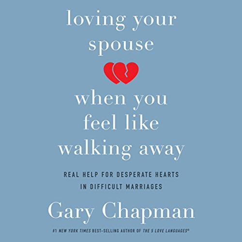 Page de couverture de Loving Your Spouse When You Feel Like Walking Away