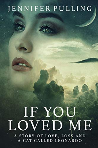 If You Loved Me: A story of love, loss and a cat called Leonardo (English Edition)