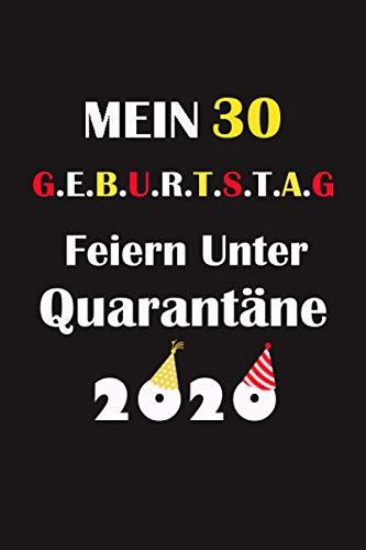 Mein 30 Geburtstag Feiern Unter Quarantäne: lustig Geschenk Tagebuch während Quarantäne / Geburtstag Notizbuch für Mädchen und Jungen für Sie und Ihn ... in, 120 Seiten / geburtstagskarte 30 jahre