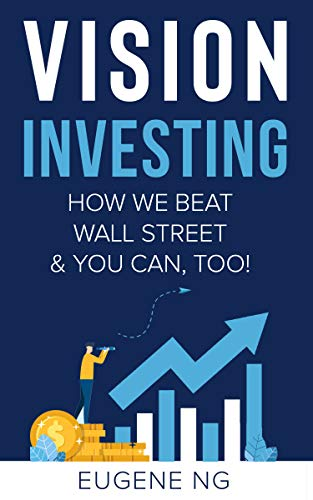 Vision Investing: How We Beat Wall Street & You Can, Too! (English Edition)