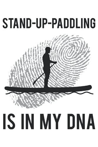 Stand-Up-Paddling - Stehpaddeln SUP Spruch Geschenk Notizbuch (Taschenbuch DIN A 5 Format Liniert): Stand Up Paddling Geschenk Notizheft, Schreibheft, ... Paddler DNA Fingerabdruck Motiv.