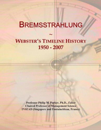 Bremsstrahlung: Webster's Timeline History, 1950 - 2007