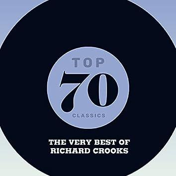 Top 70 Classics - The Very Best of Richard Crooks