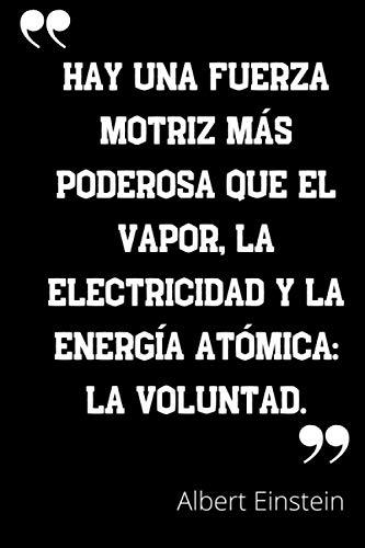 Hay una fuerza motriz más poderosa que el vapor, la electricidad y...