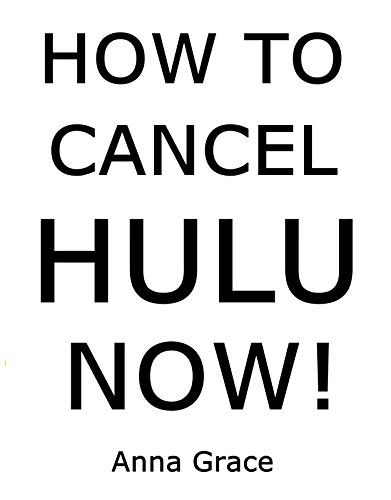 How to Cancel HULU Now: Step by Step Guidelines to Cancel Your HULU Subscription from Amazon, Smartphone and HULU Website (With Screenshots) (English Edition)