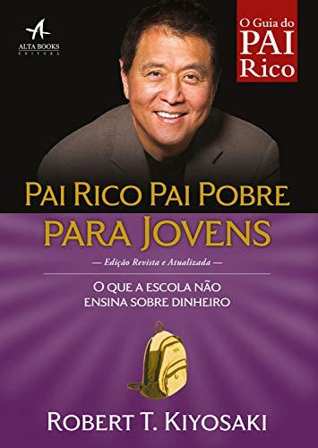 Amazon Com Pai Rico Pai Pobre Para Jovens O Que A Escola Nao Ensina Sobre Dinheiro Portuguese Edition Ebook T Kiyosaki Robert Kindle Store