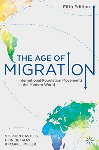 The Age of Migration: International Population Movements in the Modern World (English Edition)