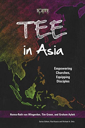 Compare Textbook Prices for TEE in Asia: Empowering Churches, Equipping Disciples Icete  ISBN 9781839730658 by Van Wingerden, Hanna-Ruth,Green, Tim,Aylett, Graham
