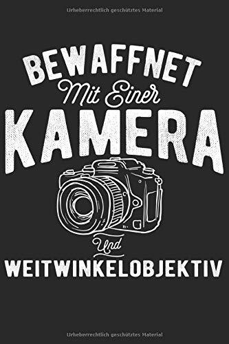 Bewaffnet Mit Einer Kamera Und Weitwinkelobjektiv: DIN A5 Dotted Punkteraster Heft für jeden Fotograf   Notizbuch Tagebuch Planer Fotografieren   Notiz Buch Geschenk Kameramann Fotograf Notebook
