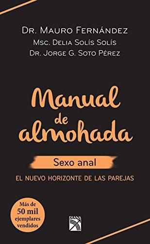 Manual de almohada sexo anal: El nuevo horizonte de las parejas (Fuera de colección)