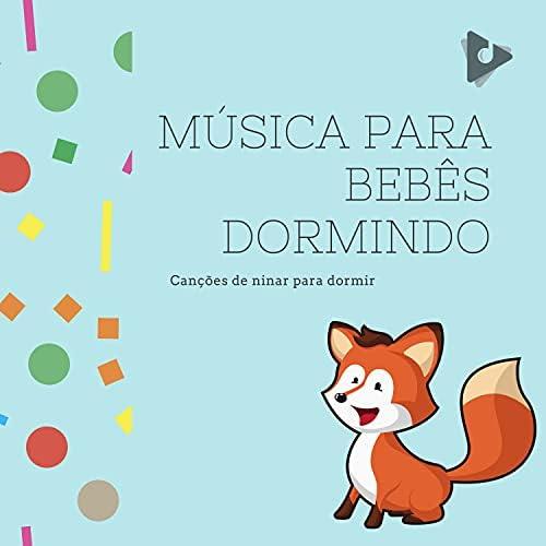 Canções de ninar para dormir, Músicas Infantis & Música para Crianças