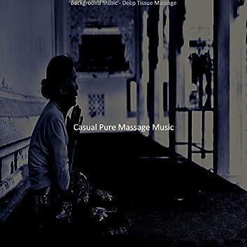 Background Music - Deep Tissue Massage
