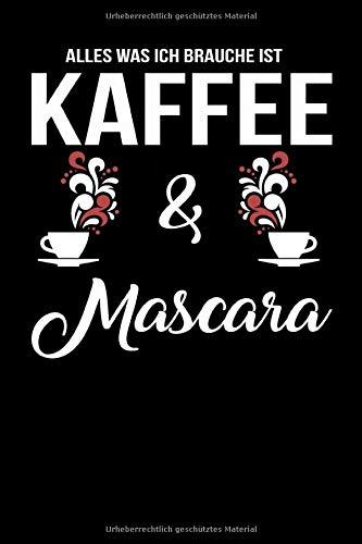 Alles was ich brauche ist Kaffee und Mascara: A5 Punkteraster Notizbuch für Kaffee Trinker, Kaffeeliebhaber, Morgenmuffel