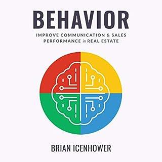 Behavior: Improve Communication & Sales Performance in Real Estate audiobook cover art